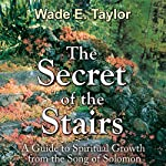 The Secret of the Stairs | Wade E. Taylor