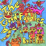 The Good Foodies, E. G. Ryan, 1475052944