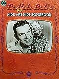 Buffalo Bob's Kids Are Kids, Buffalo Bob Smith, Robert E. Smith, Edward G. Kean, 0897247531