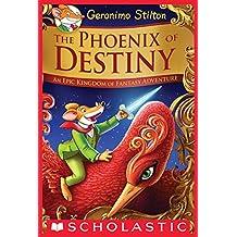 The Phoenix of Destiny (Geronimo Stilton and the Kingdom of Fantasy) (Geronimo Stilton and the Kingdom of Fantasy: Special Edition)