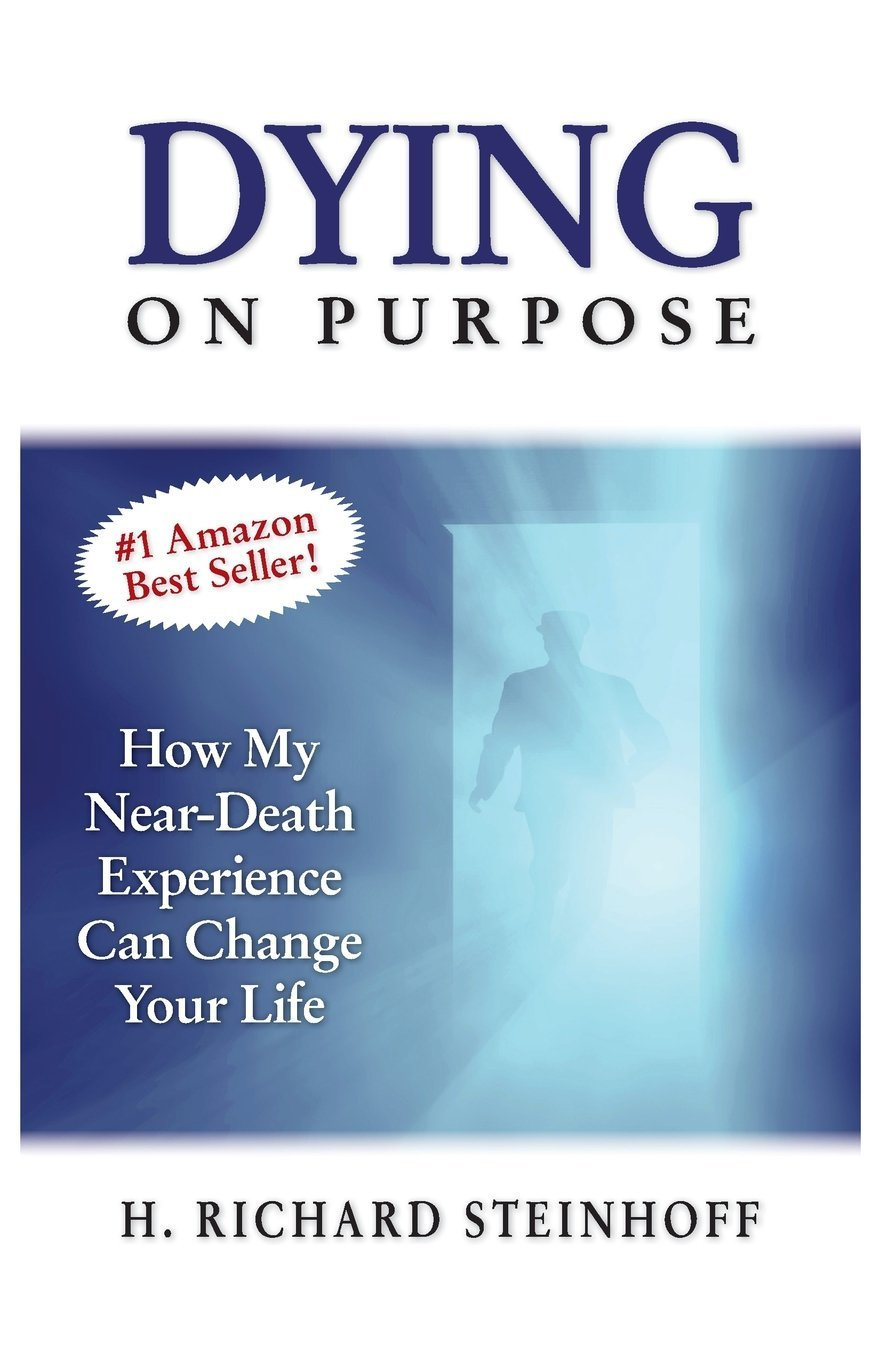 Read Online Dying on Purpose: How My Near-Death Experience Can Change Your Life (N/A) ebook