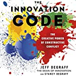 The Innovation Code: The Creative Power of Constructive Conflict | Staney DeGraff,Jeff DeGraff