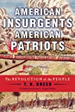 American Insurgents, American Patriots: The Revolution of the People
