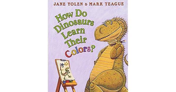 Amazon.com: How Do Dinosaurs Learn Their Colors ...