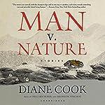 Man v. Nature: Stories | Diane Cook