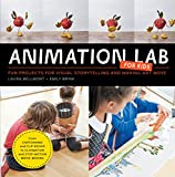 img - for Animation Lab for Kids: Fun Projects for Visual Storytelling and Making Art Move - From cartooning and flip books to claymation and stop-motion movie making book / textbook / text book