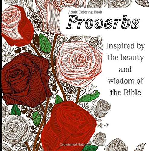 Download Adult Coloring Book: Proverbs - Inspired By The Beauty and Wisdom of the Bible: Relax - Relieve Stress - Feed Your Soul with Proverbs from the Wisdom and Inspiration of the Bible ebook