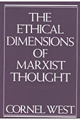Ethical Dimensions of Marxist Thought Kindle Edition