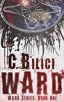Ward: Book One in the Ward Series by [Bilici, C.]
