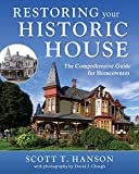 img - for Restoring Your Historic House: The Comprehensive Guide for Homeowners book / textbook / text book