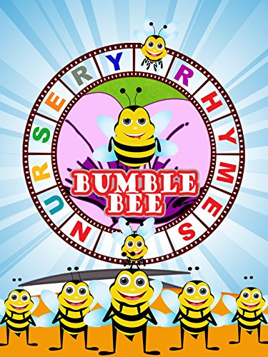Nursery Rhymes - Bumble Bee (Baby Bumble Bee Video)