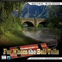 For Whom the Bell Tolls: Retro Audio (Dramatised): Retro Audio Radio/TV Program by Ernest Hemingway Narrated by Gary Cooper, Ingrid Bergman,  Full cast