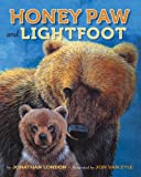 Honey Paw and Lightfoot, Jonathan London, 1941821103