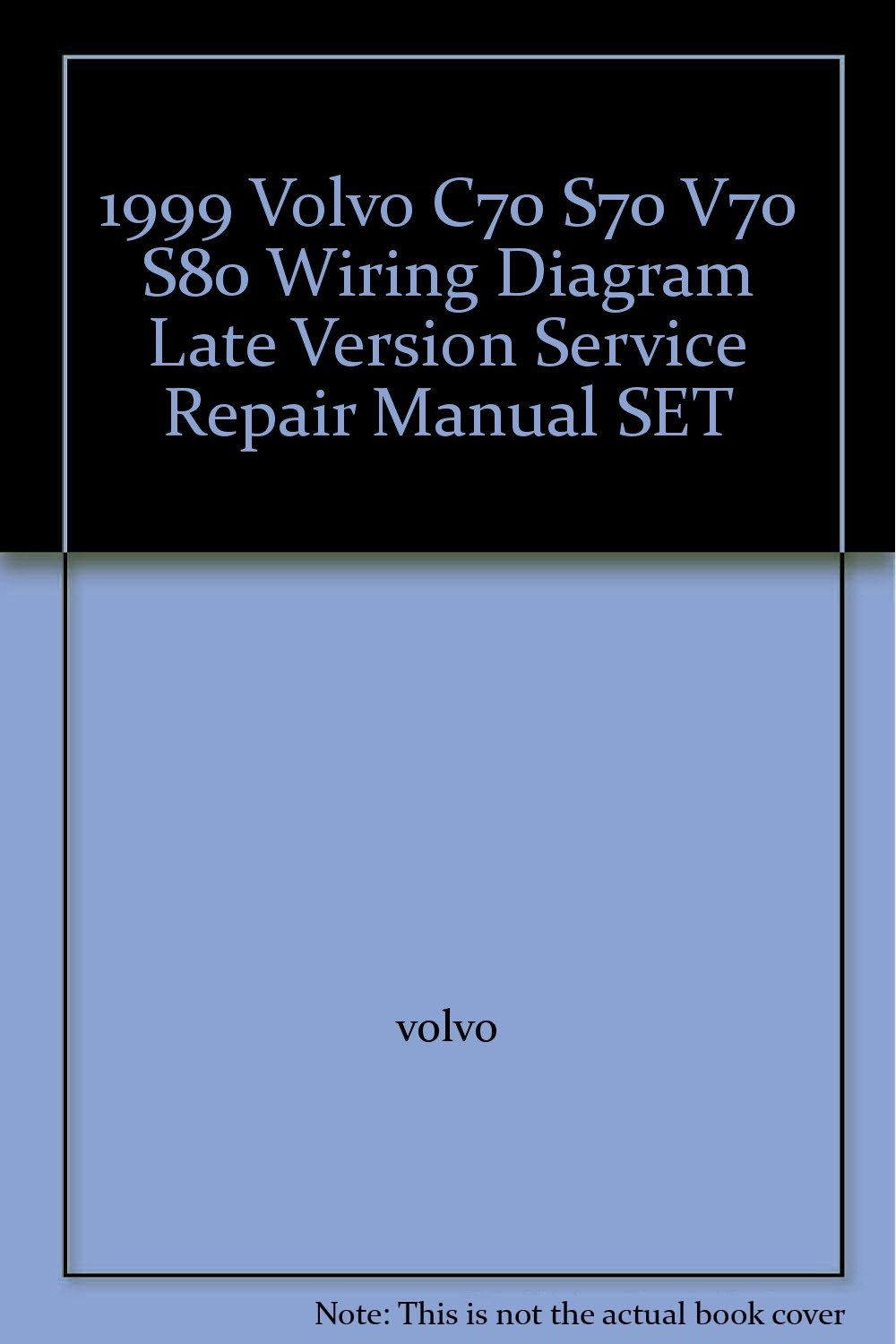 1999 volvo c70 s70 v70 s80 wiring diagram late version service repair  manual set paperback – 1999