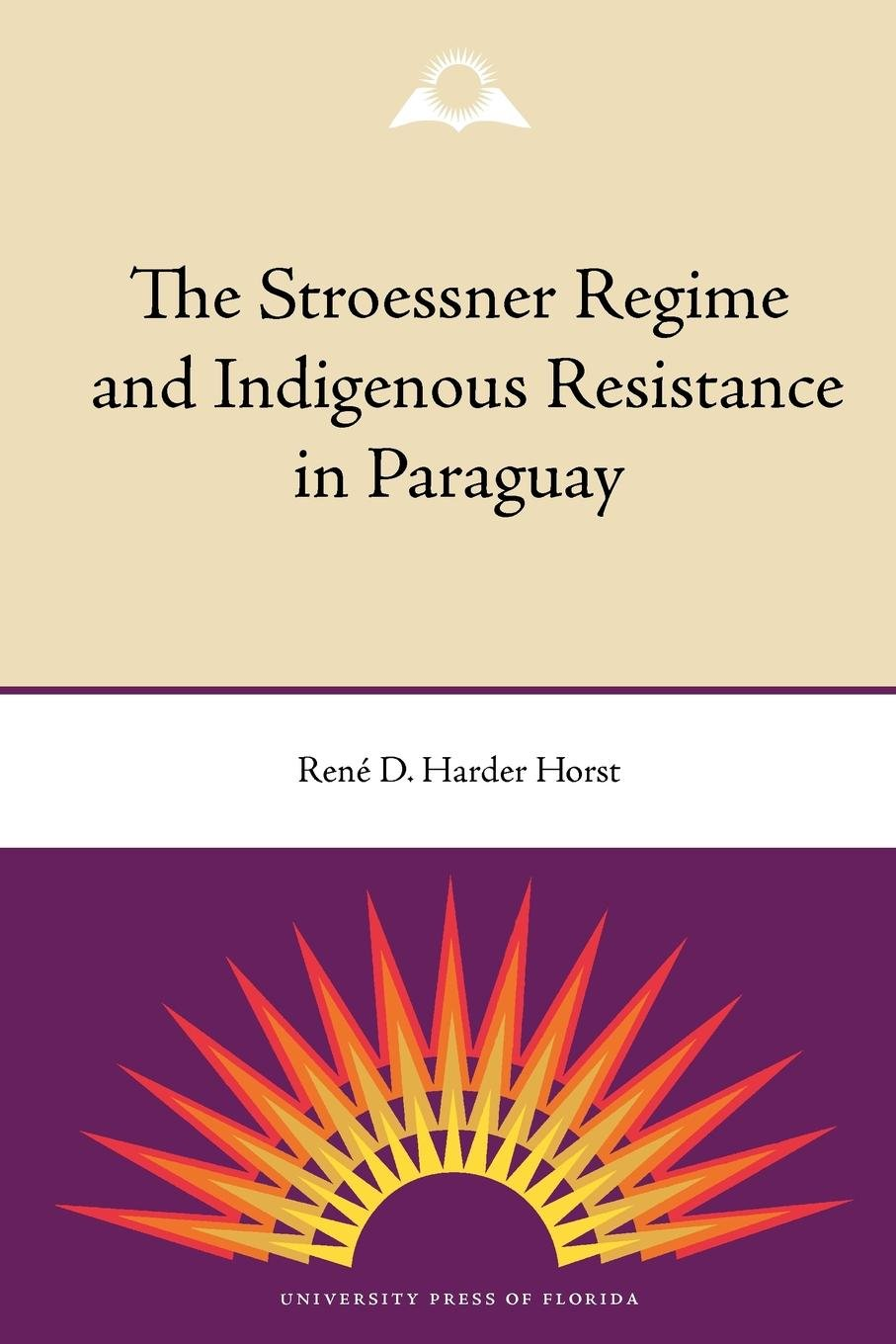 Download The Stroessner Regime and Indigenous Resistance in Paraguay pdf