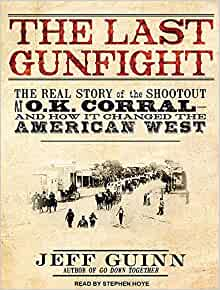 The Last Gunfight: The Real Story of the Shootout at the O