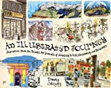img - for An Illustrated Journey: Inspiration From the Private Art Journals of Traveling Artists, Illustrators and Designers book / textbook / text book