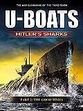 U-Boats - Hitler's Sharks - Part 2: The Good Times