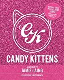 Candy Kittens by Jamie Laing (20-May-2013) Hardcover