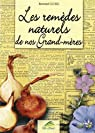 Les remèdes naturels de nos grand-mères par Cluzel