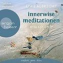 Innerwise Meditationen: Mutter Erde Hörbuch von Uwe Albrecht Gesprochen von: Uwe Albrecht