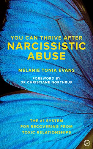 (You Can Thrive After Narcissistic Abuse: The #1 System for Recovering from Toxic Relationships)