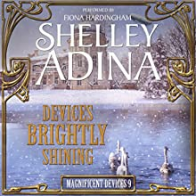 Devices Brightly Shining: A Steampunk Christmas Novella: Magnificent Devices, Book 9 Audiobook by Shelley Adina Narrated by Fiona Hardingham