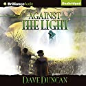Against the Light Audiobook by Dave Duncan Narrated by Ralph Lister