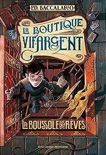 La Boutique Vif-Argent, tome 2 : La boussole des rêves par Baccalario