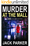 MURDER AT THE MALL a gripping crime mystery full of twists