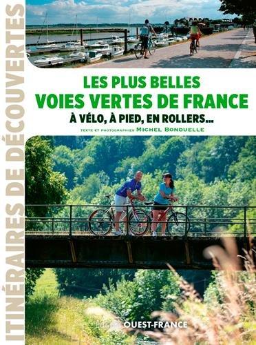 Les plus belles voies vertes de France, à vélo, à pied, en rollers