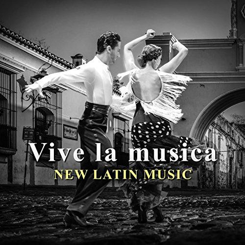 Vive la musica: New Latin Music – Song for Bachata, Merengue, Salsa,