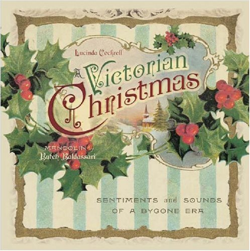 A Victorian Christmas: Sentiments and Sounds of a Bygone Era pdf epub
