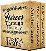 Heroes Through History Series 3-Book Boxed Set: Noble Cause, Above and Beyond, Liberty and Destiny (Heroes Through History (Books 1-3))