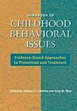 Handbook of Childhood Behavioral Issues, Thomas P. Gullotta and Gary Blau, 0415954614