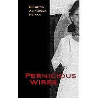 Pernicious Wires