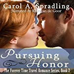 Pursuing Honor: The Forever Time Travel Romance Series, Book 2 | Carol A. Spradling