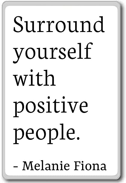 Amazoncom Surround Yourself With Positive People Melanie