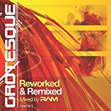 Grotesque Reworked & Remixed: Mixed By Ram