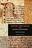 Dating the Sagas : Reviews and Revisions, , 8763538997