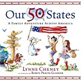 Our 50 States: A Family Adventure Across America by Lynne Cheney (2006-10-24)