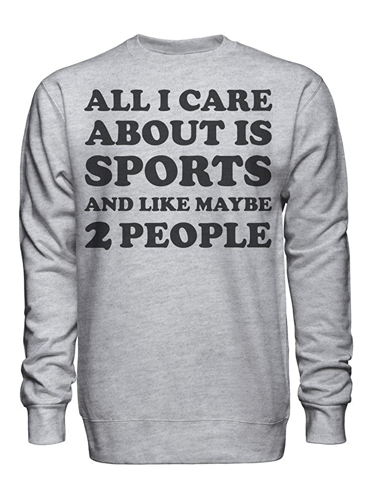 graphke All I Care About is Sports and Like Maybe 2 People Unisex Crew Neck Sweatshirt