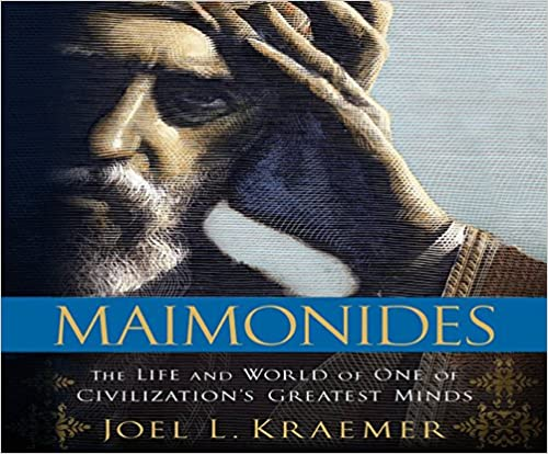 Maimonides: The Life and World of One of Civilization's