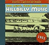 Dim Lights, Thick Smoke & Hillbilly Music: Country & Western Hit Parade 1951