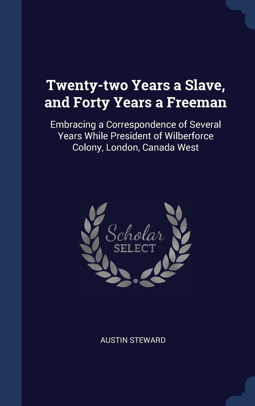 Download Twenty-two Years a Slave, and Forty Years a Freeman: Embracing a Correspondence of Several Years While President of Wilberforce Colony, London, Canada West ebook