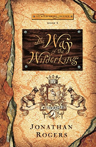 The Way of the Wilderking (Wilderking Trilogy)