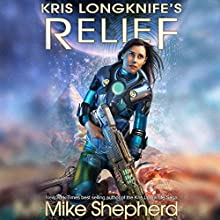 Kris Longknife's Relief: Admiral Santiago, Book 2 Audiobook by Mike Shepherd Narrated by Vanessa Chambers