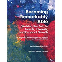Becoming Remarkably Able: Walking the Path to Talents, Interests, and Personal Growth