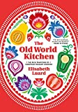 old world kitchens The Old World Kitchen: The Rich Tradition of European Peasant Cooking