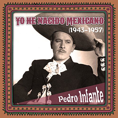 ... Yo he nacido Mexicano (1943 -1957)